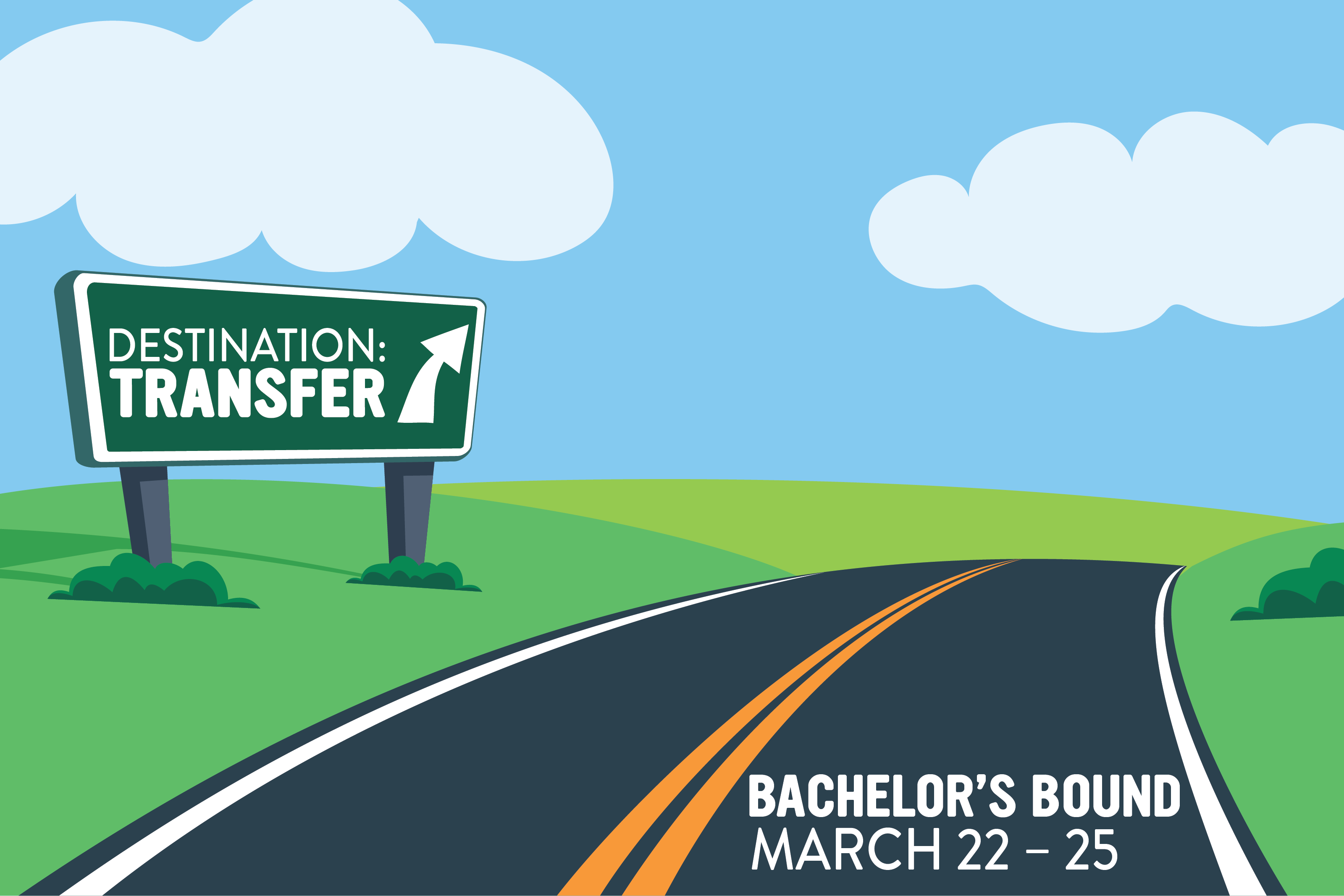Destination: Transfer, Bachelor's Bound March 22-25th banner with road sign and road through empty hills