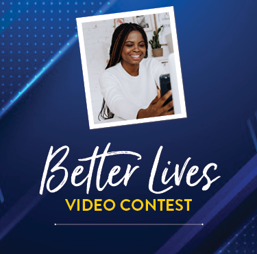 Better Lives video contest with image of student