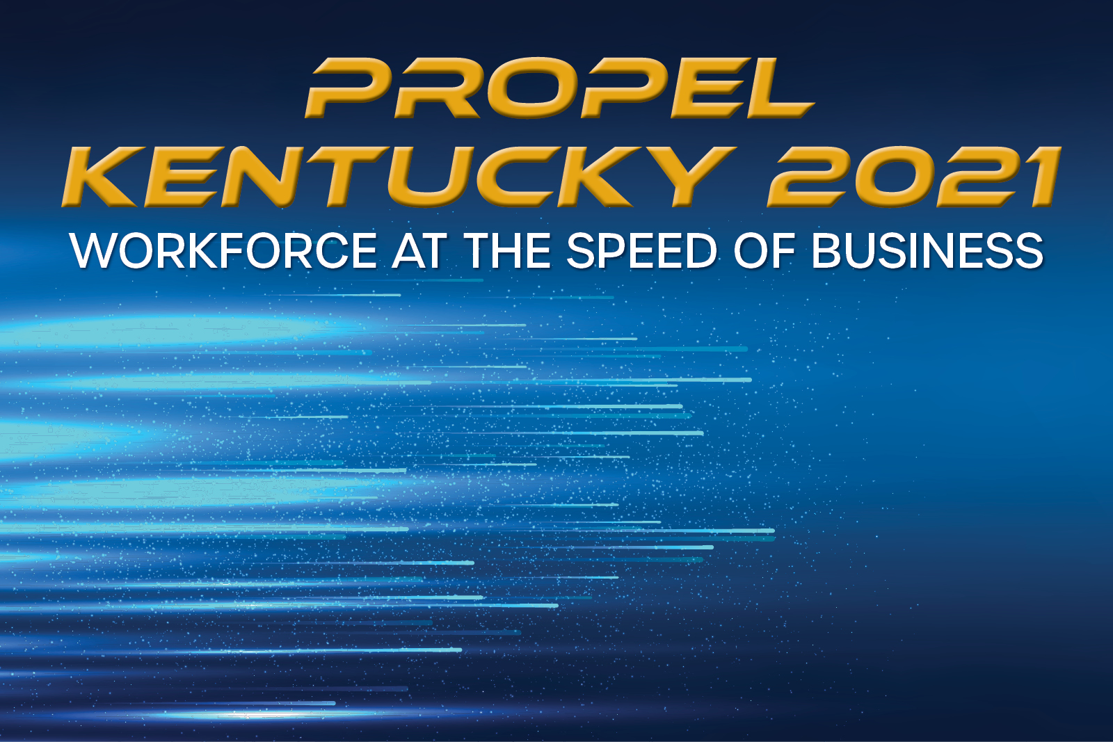 Propel Kentucky 2021: Workforce at the Speed of Business